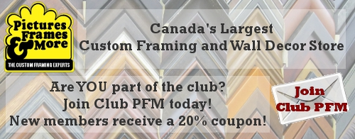 Pictures-Frames & More - Canada's largest custom framing and wall decor shop